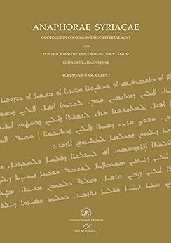 ANAPHORAE SYRIACAE - (EDITAE ET LATINE VERSAE): VOLUMEN I - FASCICULUS 2 di [Giraudo, Cesare]