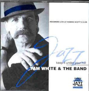 Keep It Under Your Hat by Tam White & the Band