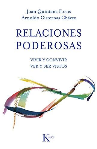Relaciones Poderosas: Vivir y Convivir Ver y Ser Vistos por Joan Quintana Fons