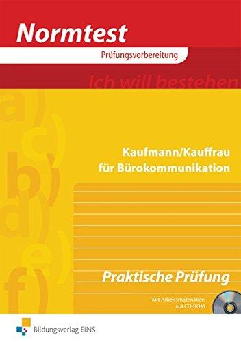 Normtest - Kaufmann / Kauffrau für Bürokommunikation. Praktische Prüfung