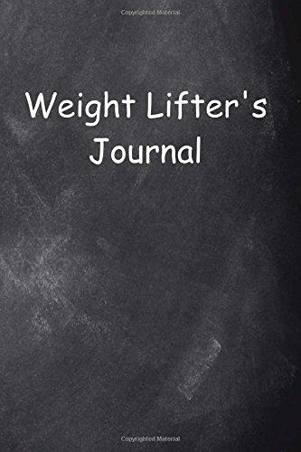 Weight Lifter's Journal Chalkboard Design: (Notebook, Diary, Blank Book) (Sports Journals Notebooks Diaries) por Distinctive Journals