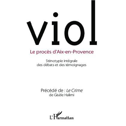 Viol: Le procès d'Aix-en-Provence - Précédé de Le Crime de Gisèle Halimi