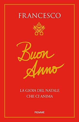 Buon Natale Que Significa.Buon Anno La Gioia Del Natale Che Ci Anima Italian Edition Ebook