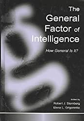 [(The General Factor of Intelligence : How General is it?)] [Edited by Robert J. Sternberg ] published on (May, 2002)