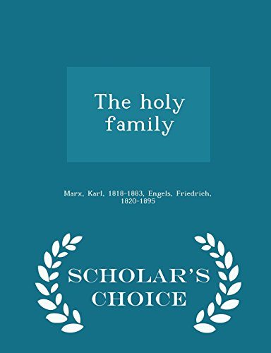 The holy family - Scholar's Choice Edition by Karl Marx,Friedrich Engels