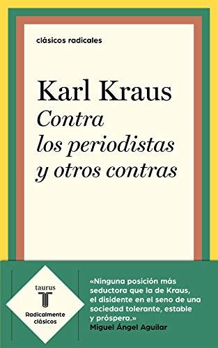 Contra los periodistas y otros contras (Clásicos Radicales) por Karl Kraus