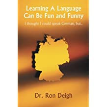 Learning A Language Can Be Fun and Funny: I thought I could speak German, but...