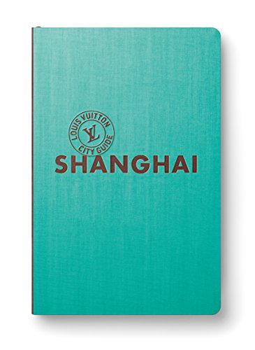 Shangai. Louis Vuitton City Guide. Ediz. italiana