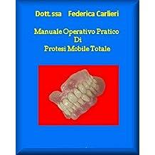 Manuale Operativo Pratico Di protesi Mobile Totale (Italian Edition)