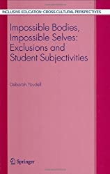 Impossible Bodies, Impossible Selves: Exclusions and Student Subjectivities: 3 (Inclusive Education: Cross Cultural Perspectives)