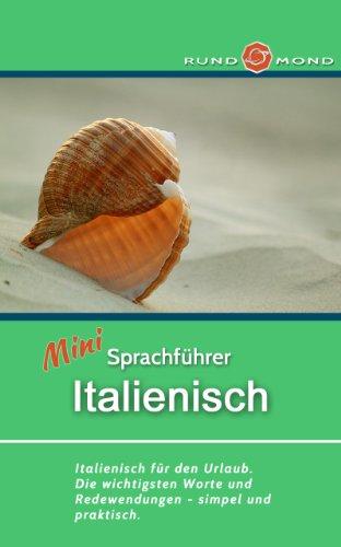 Mini Sprachführer Italienisch (Sprachführer Kindle Italienisch)
