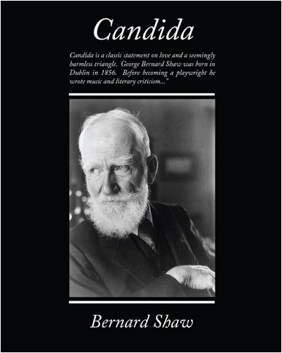 essays candida by george bernard shaw Irish playwright george bernard shaw wrote more than 60 plays during his lifetime and was awarded the nobel prize in (fabian essays in candida, the man of.