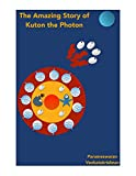 The Amazing Story of Kuton the Photon