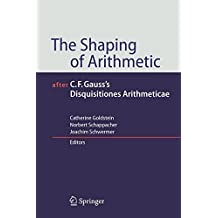 The Shaping Of Arithmetic After C.f. Gauss's Disquisitiones Arithmeticae