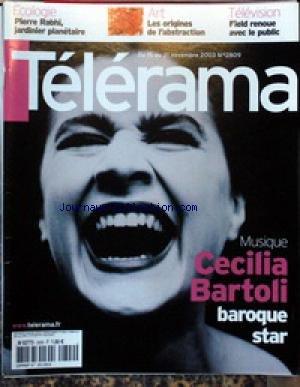 TELERAMA [No 2809] du 15/11/2003 - ECOLOGIE - PIERRE RABHI - ART - LES ORIGINES DE L'ABSTRACTION - TELE - FIELD RENOUE AVEC LE PUBLIC - MUSIQUE - CECILIA BARTOLI.