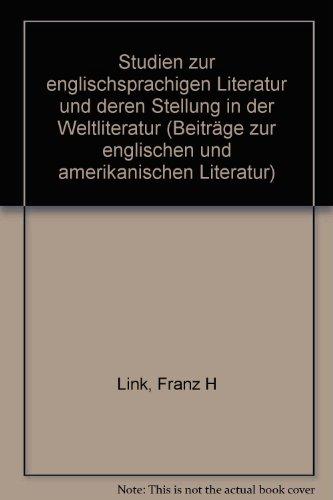 Studien zur englischsprachigen Literatur und deren Stellung in der Weltliteratur, 2 Bde., Bd.1, Von Aischylos bis Mark Twain (Beiträge zur englischen und amerikanischen Literatur)