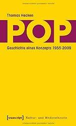 Pop: Geschichte eines Konzepts 1955-2009 (Kultur- und Medientheorie)
