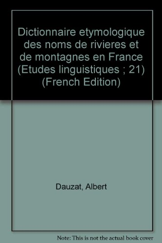Dictionnaire étymologique des noms de rivières et de montagnes en France par Albert Dauzat