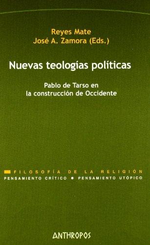 Nuevas Teologías Políticas. Pablo De Tarso En La Construcción De Occidente (Pensamiento Critico/Utopico)