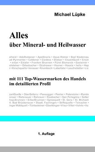 Alles über Mineralwasser und Heilwasser: mit 111 Top-Wassermarken des Handels im detaillierten Profil