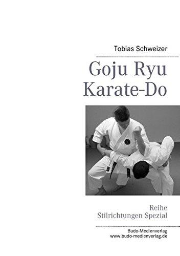 Goju Ryu Karate-Do por Tobias Schweizer