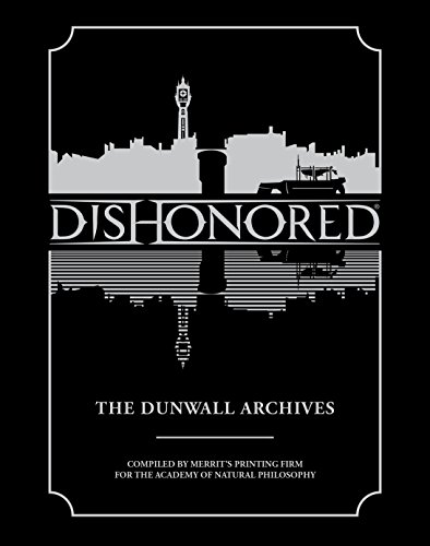 Dishonored: The Dunwall Archives (English Edition) par Bethesda Games