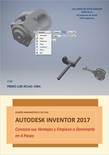 Autodesk Inventor 2017: Conozca sus Ventajas y Empiece a Dominarlo en 4 Pasos