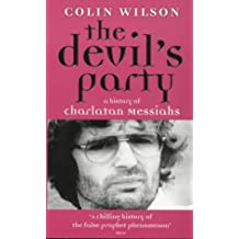 The Devil's Party: A History Of Charlatan Messiahs by Colin Wilson (2001-03-08)