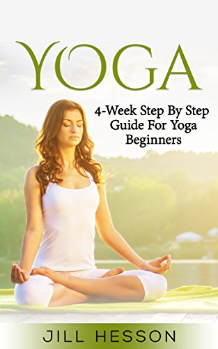 Yoga: 4-Week Step By Step Guide for Beginners (English ...