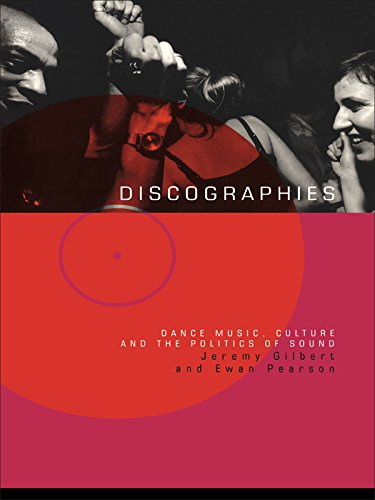 Discographies: Dance, Music, Culture and the Politics of Sound (English Edition)