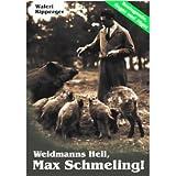 Weidmanns Heil, Max Schmeling!
