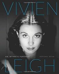 Vivien Leigh: An Intimate Portrait by Kendra Bean (2013-10-15)