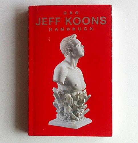 Das Jeff Koons-Handbuch