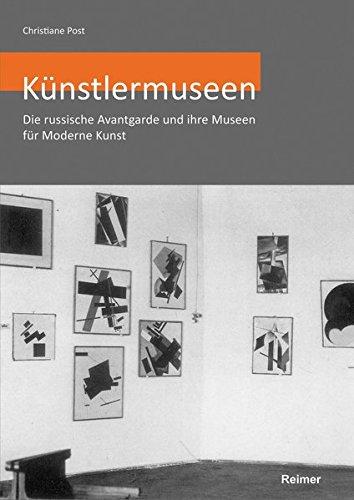 Künstlermuseen: Die russische Avantgarde und ihre Museen für Moderne Kunst Buch-Cover