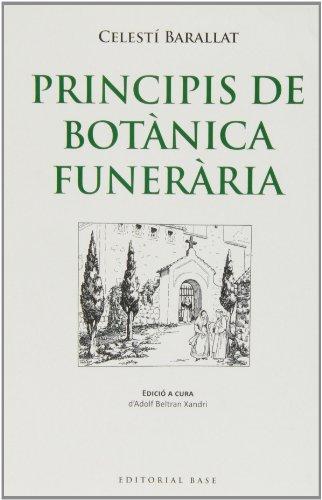 Principis De Botànica Funerària (Base Històrica) por Celestí Barallat i Falguera