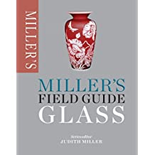 Miller's Field Guide: Glass (Miller's Field Guides)