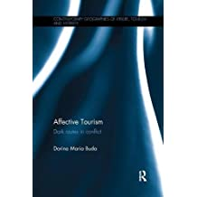 Affective Tourism: Dark Routes in Conflict (Contemporary Geographies of Leisure, Tourism and Mobility)