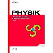 PHYSIK und ihre Anwendungen in Technik und Umwelt