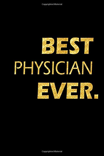 Best Physician Ever: Perfect Gift, Lined Notebook, Gold Letters, Diary, Journal, 6 x 9 in., 110 Lined Pages por Jay Edwards