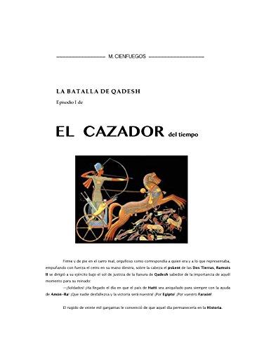 LA BATALLA DE KADESH - Episodio I de EL CAZADOR del tiempo por M. CIENFUEGOS