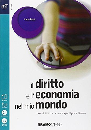 Diritto economia mio mondo. Vol. unico. Con openbook 1-2. Per le Scuole superiori. Con e-book. Con espansione online