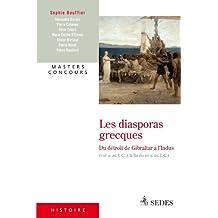 Les diasporas grecques du Détroit de Gibraltar à l'Indus: (VIIIe s. av. J.-C. à la fin du IIIe s. av. J.-C.)