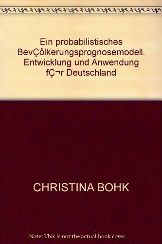 Ein probabilistisches BevÇôlkerungsprognosemodell. Entwicklung und Anwendung fǬr Deutschland