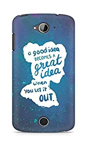 AMEZ a good idea becomes a great idea when you let it out Back Cover For Acer Liquid Z530