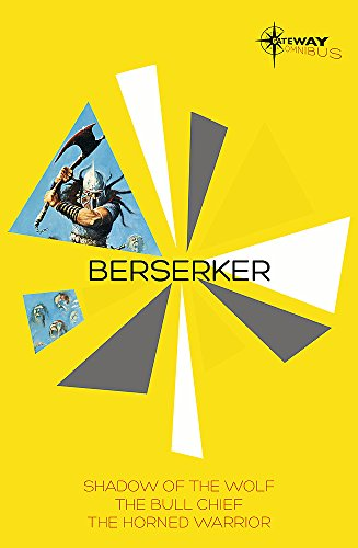 Berserker SF Gateway Omnibus: The Shadow of the Wolf, The Bull Chief, The Horned Warrior