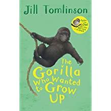 The Gorilla Who Wanted to Grow Up (Jill Tomlinson's Favourite Animal Tales)
