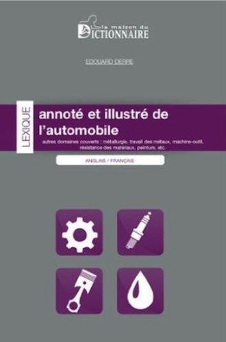 Lexique annoté et illustré de l'automobile Anglais-Français / Français-Anglais par Edouard Derre