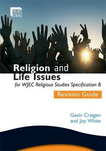 Religion and Life Issues Revision Guide for WJEC GCSE Religious Studies Specification B, Unit 1 (WJEC Religious Education)