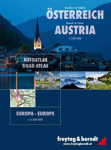 Österreich - Europa Straßen & Städte, Autoatlas 1:150.000-1:3.500.000, freytag & berndt Autoatlanten