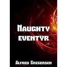 Naughty eventyr (Danish Edition)